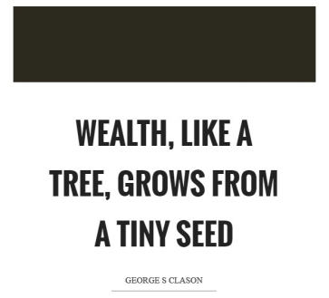 wealth-like-a-tree-grows-from-a-tiny-seed-quote-george-s-clason
